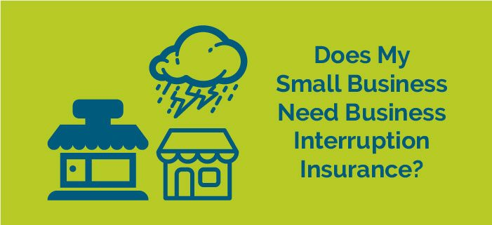 Does My Small Business Need Business Interruption Insurance?  PSC Direct